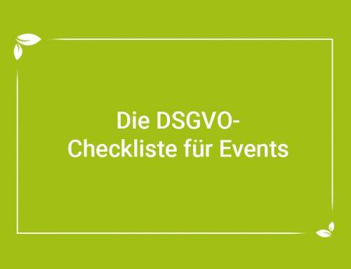 Die DSGVO Checkliste für Events: Hier geht's um mehr als um Veranstaltungsfotos!