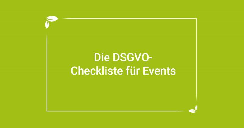 Die Checkliste für Datenschutzverordnungen für Veranstaltungen von Ceimzeit