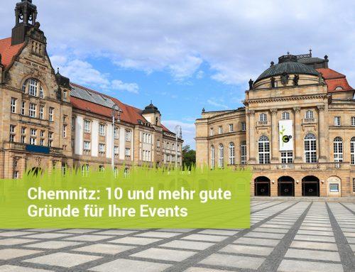 Chemnitz: 10 und mehr gute Gründe für Ihre Events