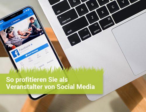 Gastbeitrag: So profitieren Sie als Veranstalter von Social Media